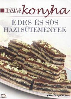 Hazias konyha edes es sos hazi sutemenyek(rozsa klara) 2011 Hungarian Desserts, Hungarian Recipes, Hungarian Food, Cake Cookies, Cakes, Hungarian Cuisine, Mudpie, Cake, Pastries