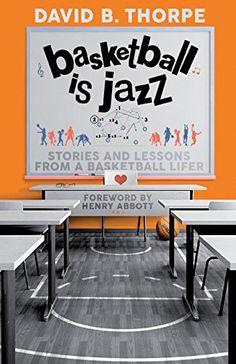 Basketball is Jazz by David Thorpe