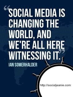 Social media is changing the world, and we're all here witnessing it.