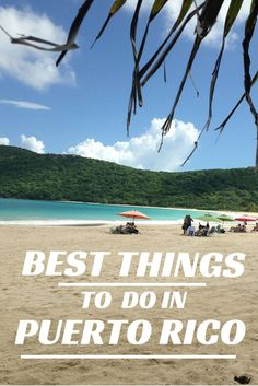 The Best Things To Do In Puerto Rico. Including Old San Juan, Fajardo, Cuelbre and the Eastern Coast.