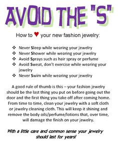 To care for your jewelry, avoid doing these things: