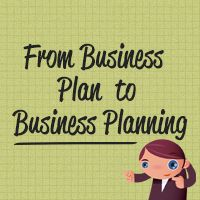 From Business Plan to Business Planning