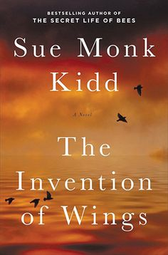 The Invention of Wings by Sue Monk Kidd I loved The Secret Life of Bees, so I'm definitely going to check out this latest novel by the same author. It's a work of historical fiction about two unforgettable young American women fighting against slavery in the 1830s.