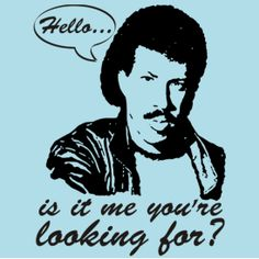 """""""Hello...is it Me that you're Looking For?"""" Funny Lionel Richie music song Tshirt from DonkeyTees.com"""
