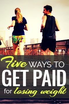 If you need to lose weight, you might be surprised to learn you can get paid for it, too. Here's a list of five ways you can get paid to lose weight.