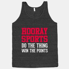 Go sports! Beat the other team! Do the goals... and basket them all the way to the endzone! Wear this Hooray Sports athletic black tank and show your sports pride. Especially if, ah... you don't know anything about sports. #hooray #sports #athletic #tank #nerd #win #points #funny #workout #gym