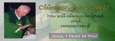 Remembering Msgr. John P. Caulfield, Lakeland, Florida. The Funeral Mass is today, Thursday, November 7, 2013, St. Joseph's Catholic Church.