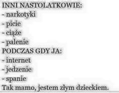 Taak... Jestem bardzo złym dzieckiem... Words Quotes, Wise Words, Polish Memes, Stupid Quotes, Funny Mems, Funny Photos, Sentences, Quotations, Texts