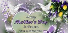 Happy Mothers Day Quotes : Happy Mothers Day In Heaven Love And Miss You mothers day happy mothers day happ…