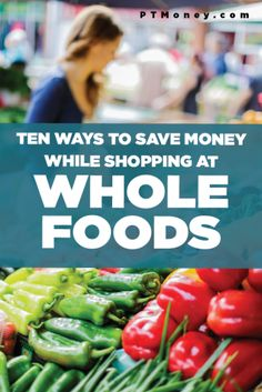 By following afew simple tricks, you can score big deals and save money while shopping at Whole Foods.