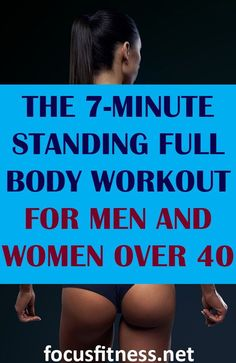 Use th standing full body workout for men and women over 40 to get in the best shape of your life workout full body standing focusfitness 398568635770375010 7 Minute Workout, Six Pack Abs Workout, Abs Workout For Women, Workout For Beginners, Workout For Moms, Girl Workout, Workout Fitness, Fitness Motivation, Kettlebell Workouts For Women