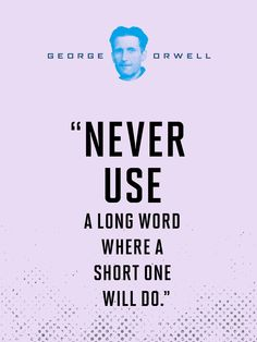 """From """"Politics and the English Language,"""" by George Orwell"""
