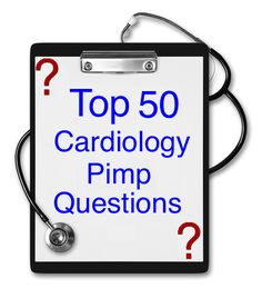 "learntheheart: "" From the LearnTheHeart.com Cardiology Blog So you are on the wards rounding and happen to have one of those cardiology attendings that gets some evil pleasure out of asking questions..."