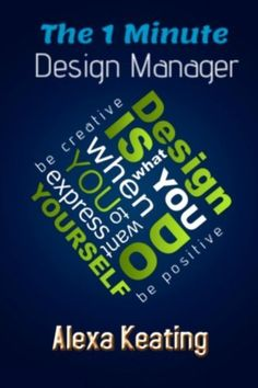 The 1 Minute Design Manager: The Little Manual of Quick Tips by Alexa Keating, http://www.amazon.com/dp/B00JPOYST6/ref=cm_sw_r_pi_dp_3EDYtb12VSAGS