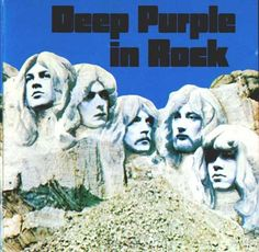 Deep Purple- In Rock. By far my favorite Deep Purple album.