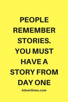 PEOPLE REMEMBER STORIES. YOU MUST HAVE A STORY FROM DAY ONE WHEN MARKETING ONLINE.  #SocialMediaMarketing #marketing #marketingconsultant #marketingexpert #marketingdirector #marketingclass #marketingadvice #marketingsocial #marketingquotes #marketinggenius #marketingguru #marketingtraining #marketingtip #marketingresearch #marketingplan #marketingagency #marketingideas #marketingcoach #marketingpessoal #marketingstudent #marketingblog #marketingpeople #marketingtips #marketingtips