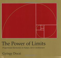 The Power of Limits: Proportional Harmonies in Nature, Art, and Architecture (Shambhala Pocket Classics) (9781590302590): Gyorgy Doczi