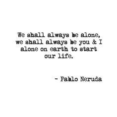 pablo neruda quotes | year ago with 5 notes pablo neruda quote poetry quotes