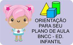 BNCC ORIENTAÇÃO PARA PLANO DE AULA Baby Shark, Professor, Pre School, Montessori, Children, Kids, Homeschool, Family Guy, Teacher