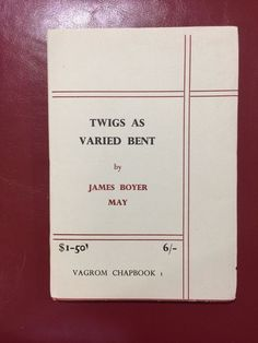 Twigs As Varied Bent by James Boyer May First Edition