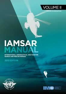 Availability: http://130.157.138.11/record=b3790341~S13 IAMSAR manual : international aeronautical and maritime search and rescue manual. Volume II, Mission co-ordination. volume assists personnel who plan and co-ordinate SAR operations and exercises.