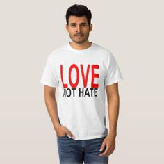 LOVE NOT HATE . T-Shirt - diy cyo customize create your own personalize