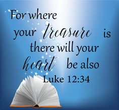 Luke for Where Your Treasure Is There by WinfreySVGDesign Acts 2 38, Luke 12, Spiritual Words, Healthy Quotes, Christian Devotions, Silhouette Files, Daily Bread, Design Files, Good Advice