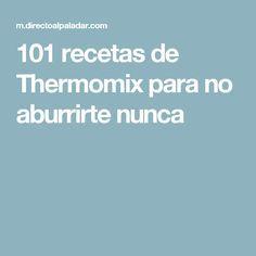 101 recetas de Thermomix para no aburrirte nunca Bellini, Lidl, Mousse, Tapas, Food And Drink, Menu, Yummy Food, Healthy Recipes, Cooking