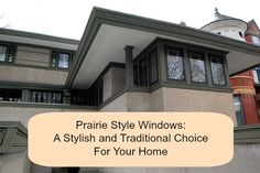 Prairie style windows are an excellent choice for your home!