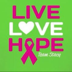 Team Stacy: Live Love Hope 2012 Susan G Komen Race for the Cure