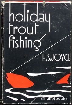 Holiday Trout Fishing by H. S. Joyce