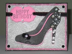 My pretty High Heel Birthday Card my aunt made me. She is crafty. :)