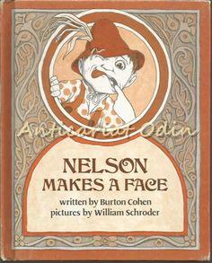 Nelson Makes A Face - Burton Cohen