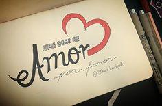 Uma dose amor, por favor. - type - caligrafia - design - typography - caligrapy - letter - leterring - drawing - love