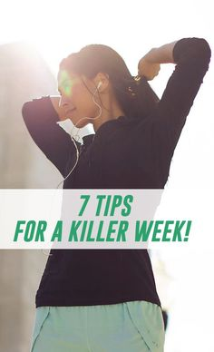 7 tips to start your week strong and keep it awesome!