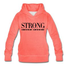 "STRONG Merchandise - Ladies Sweatshirt in Apricot ""A Beast in the Gym / A Lady on the Street"""