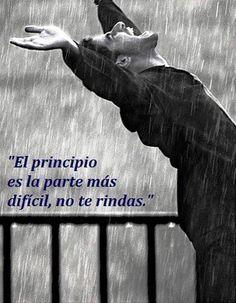 El principio es la parte más difícil, no te rindas*