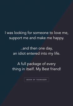 And then I lost that idiot. School Life Quotes, Real Life Quotes, Reality Quotes, Relationship Quotes, Best Friend Quotes Funny, Besties Quotes, Lines For Best Friend, My Best Friend, Best Friends