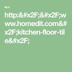 http://www.homedit.com/kitchen-floor-tile/