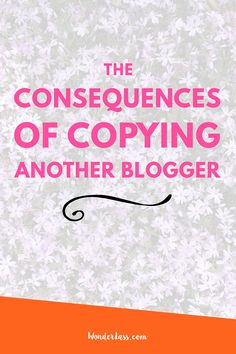 My Biggest Blogging Mistake: Copying Someone Else — Wonderlass. For bloggers and entrepreneurs who want resources, courses and guides to grow their blog + online business!