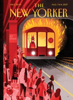 """The New Yorker, August 7th, 2017. """"The only thing worse than descending into a New York City subway in July is descending into a New York City subway in August,"""" this week's cover artist says."""