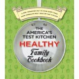 The America's Test Kitchen Healthy Family Cookbook: A New, Healthier Way to Cook Everything from America's Most Trusted Test Kitchen (Ring-bound)By America's Test Kitchen