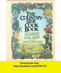 COUNTRYSIDE COOK BOOK RECIPES AND REMEDIES (9780907061212) GAIL DUFF , ISBN-10: 0907061214  , ISBN-13: 978-0907061212 ,  , tutorials , pdf , ebook , torrent , downloads , rapidshare , filesonic , hotfile , megaupload , fileserve