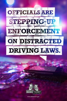 Officials are stepping up enforcement on distracted driving laws. If it isn't driving, you shouldn't be doing it behind the wheel.