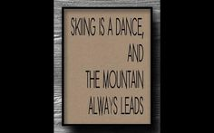 Items similar to skiing is a dance typography ski home decor quote art print poster kraft paper skiing sport travel on Etsy Home Decor Quotes, Home Decor Signs, Home Decor Styles, Home Decor Accessories, Diy Home Decor, Art Prints Quotes, Art Quotes, Quote Art, Décor Boho