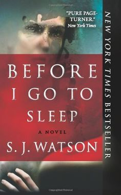 Before I Go To Sleep: A Novel door S. J. Watson | LibraryThing