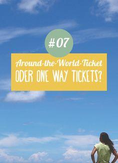 Weltreise planen Schritt 07 ➸ Bei einer Weltreise lieber ein Around the World Ticket besorgen oder One Way Tickets buchen? Hier alle Vor- und Nachteile!