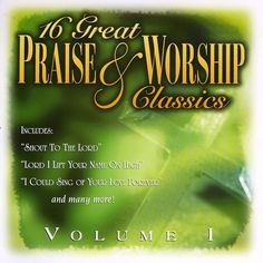 Various - 16 Great Praise & Worship Classics: Vol. 1