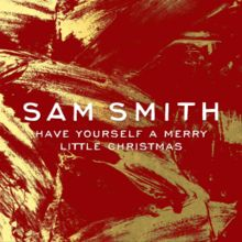 Have Yourself a Merry Little Christmas - Sam Smith (2014)