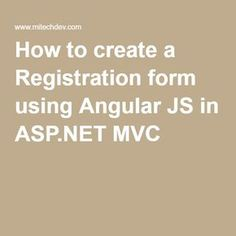 How to create a Registration form using Angular JS in ASP.NET MVC 5